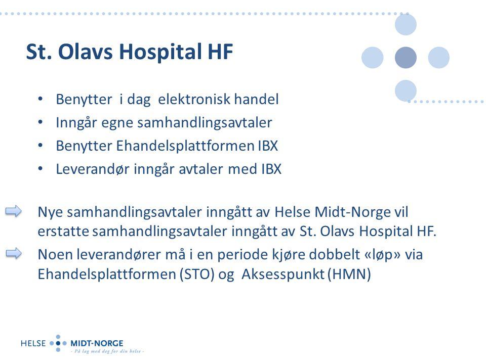 St. Olavs Hospital HF Benytter i dag elektronisk handel Inngår egne samhandlingsavtaler Benytter Ehandelsplattformen IBX Leverandør inngår avtaler med