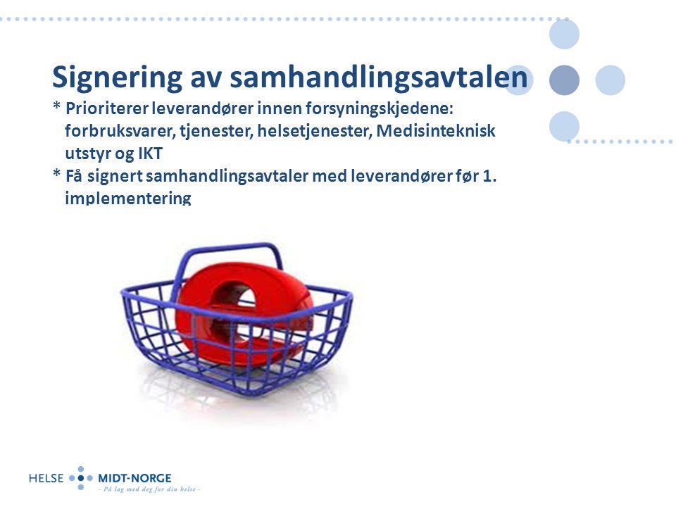 Signering av samhandlingsavtalen * Prioriterer leverandører innen forsyningskjedene: forbruksvarer, tjenester, helsetjenester, Medisinteknisk utstyr o