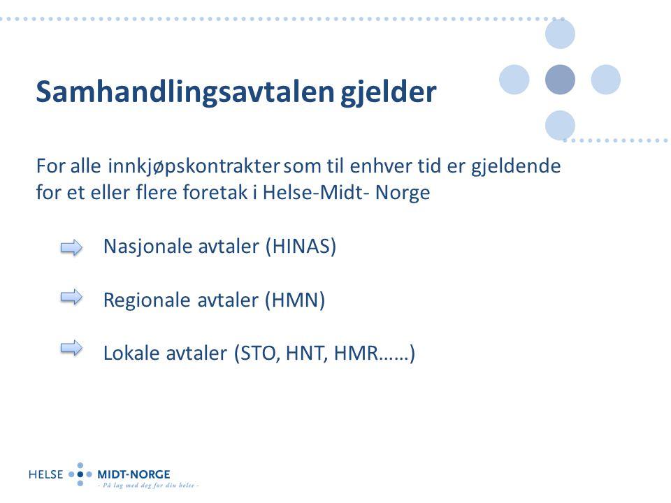 Samhandlingsavtalen gjelder For alle innkjøpskontrakter som til enhver tid er gjeldende for et eller flere foretak i Helse-Midt- Norge Nasjonale avtal