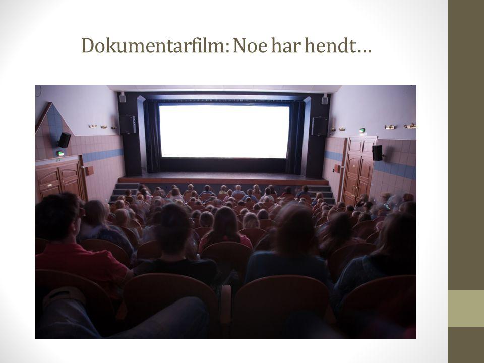 Dokumentarfilm: Noe har hendt…