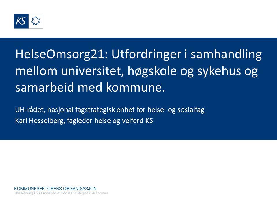 HelseOmsorg21: Utfordringer i samhandling mellom universitet, høgskole og sykehus og samarbeid med kommune.