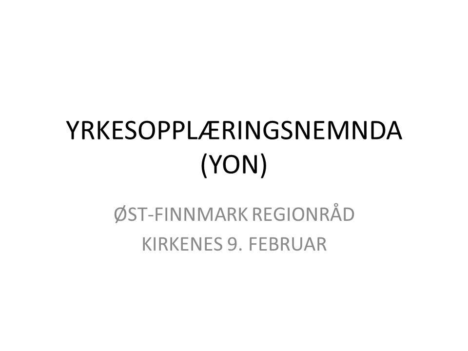 YRKESOPPLÆRINGSNEMNDA (YON) ØST-FINNMARK REGIONRÅD KIRKENES 9. FEBRUAR
