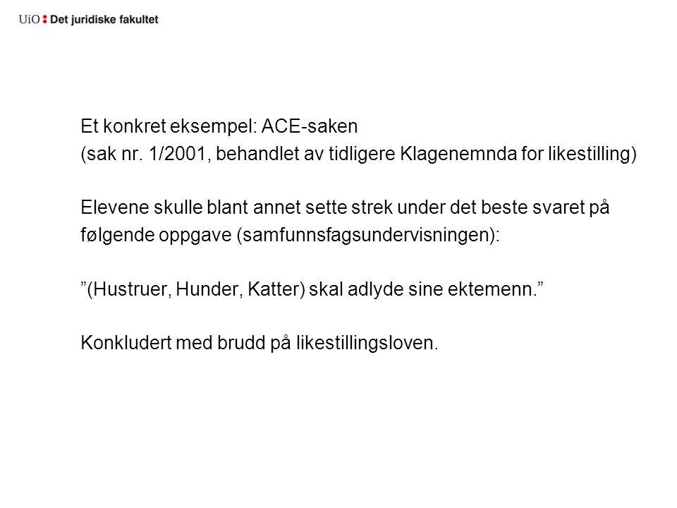 Et konkret eksempel: ACE-saken (sak nr.