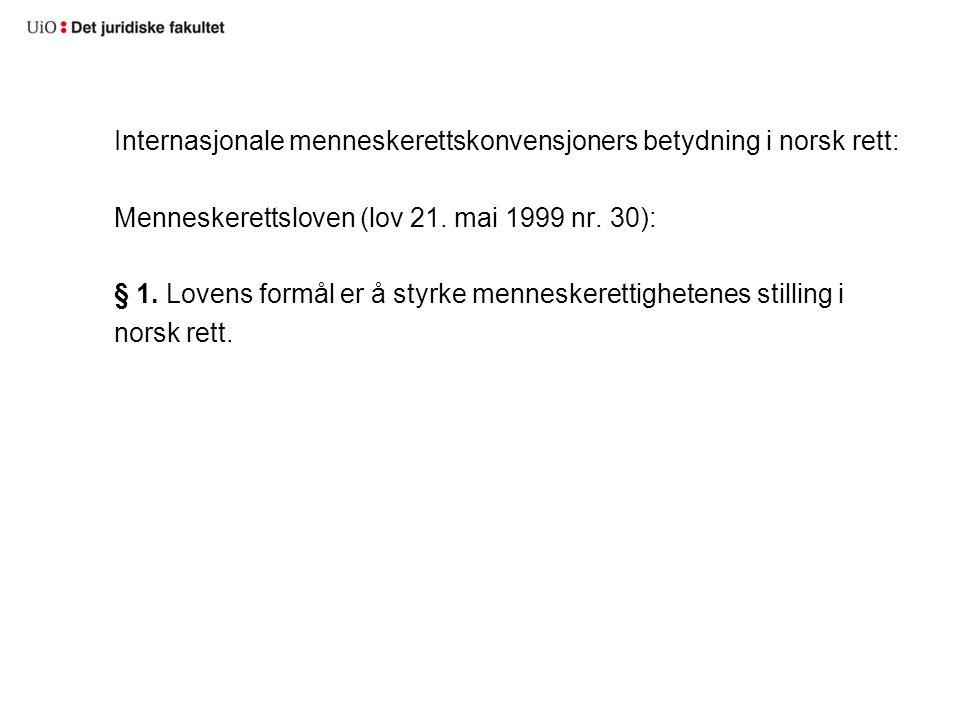Internasjonale menneskerettskonvensjoners betydning i norsk rett: Menneskerettsloven (lov 21.