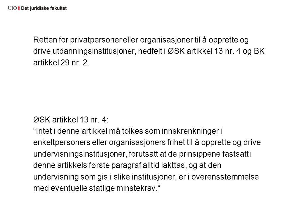 Retten for privatpersoner eller organisasjoner til å opprette og drive utdanningsinstitusjoner, nedfelt i ØSK artikkel 13 nr.