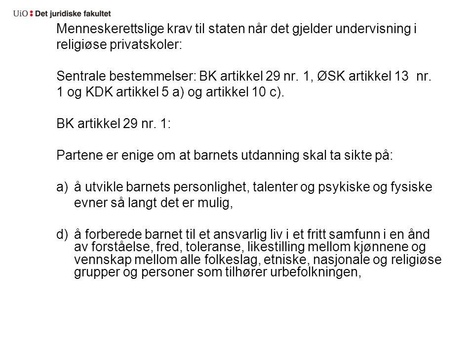 Menneskerettslige krav til staten når det gjelder undervisning i religiøse privatskoler: Sentrale bestemmelser: BK artikkel 29 nr.