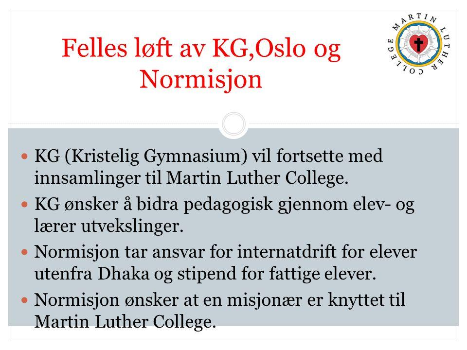 Felles løft av KG,Oslo og Normisjon KG (Kristelig Gymnasium) vil fortsette med innsamlinger til Martin Luther College.