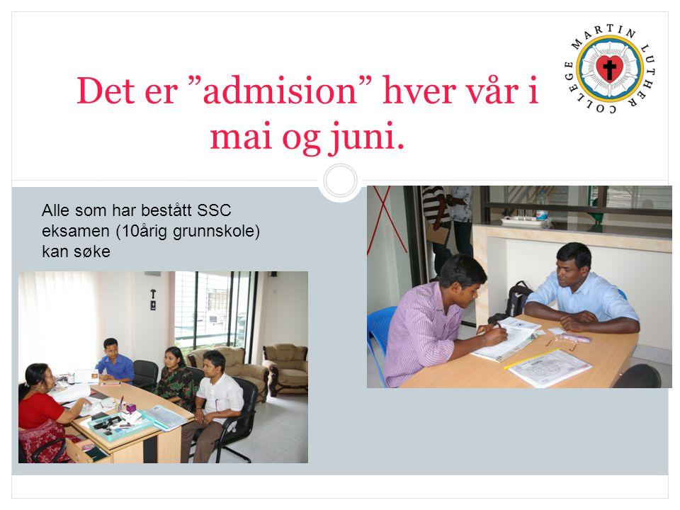Det er admision hver vår i mai og juni.