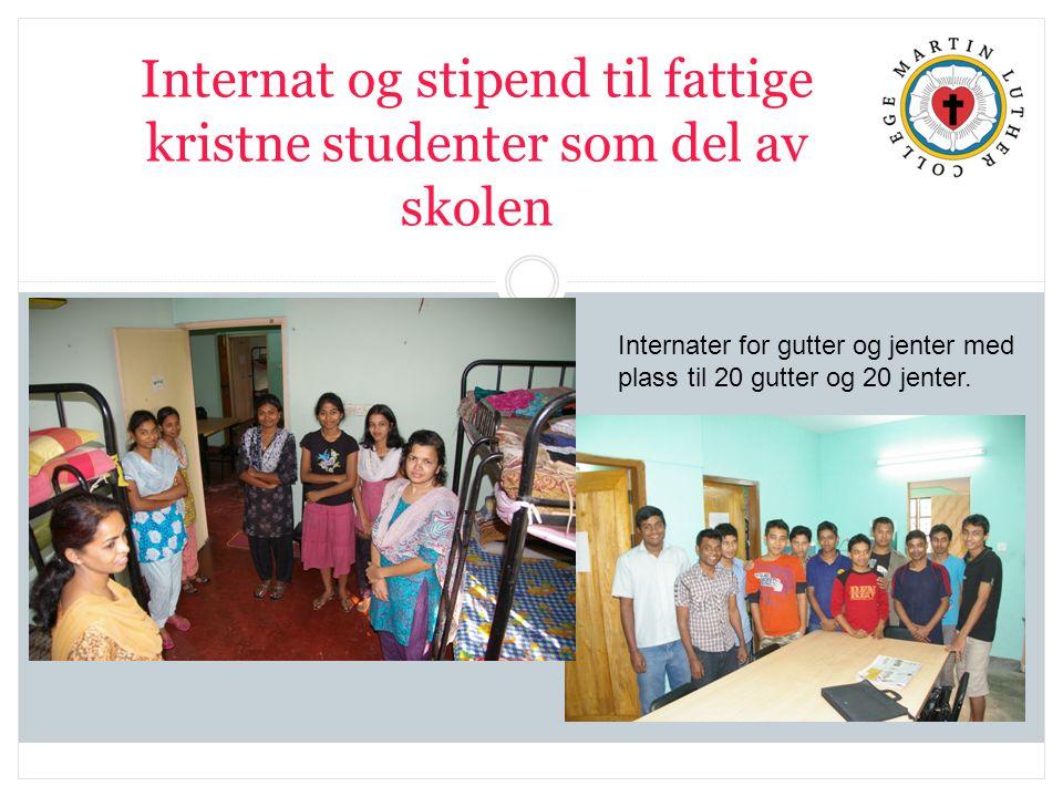 Internat og stipend til fattige kristne studenter som del av skolen Internater for gutter og jenter med plass til 20 gutter og 20 jenter.