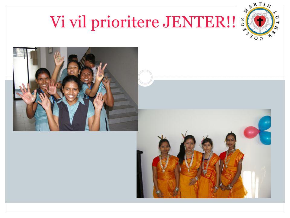 Vi vil prioritere JENTER!!