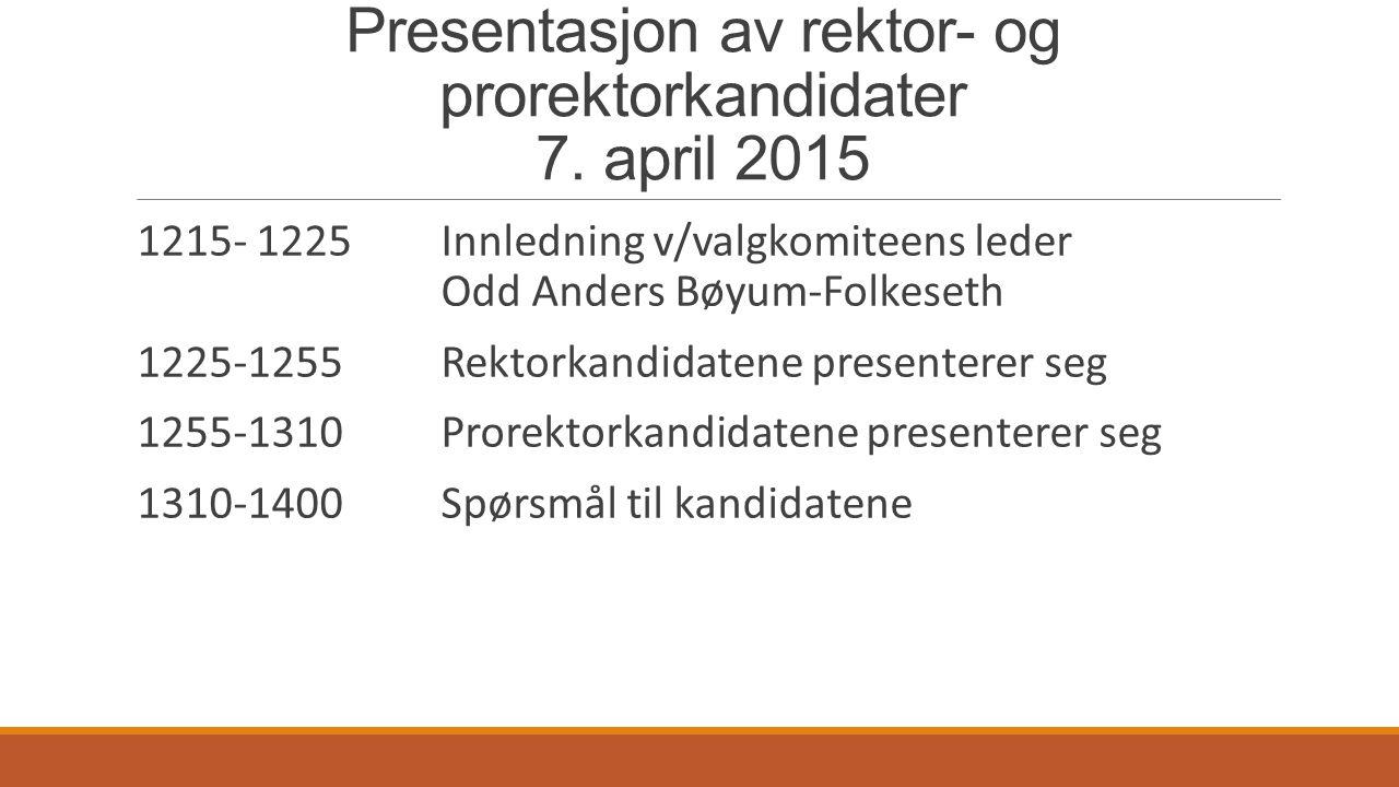 Presentasjon av rektor- og prorektorkandidater 7.