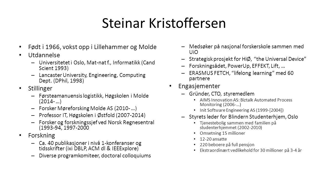 Steinar Kristoffersen Født i 1966, vokst opp i Lillehammer og Molde Utdannelse – Universitetet i Oslo, Mat-nat f., Informatikk (Cand Scient 1993) – Lancaster University, Engineering, Computing Dept.