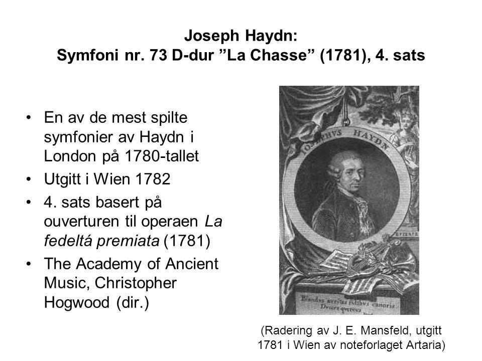 "Joseph Haydn: Symfoni nr. 73 D-dur ""La Chasse"" (1781), 4. sats En av de mest spilte symfonier av Haydn i London på 1780-tallet Utgitt i Wien 1782 4. s"