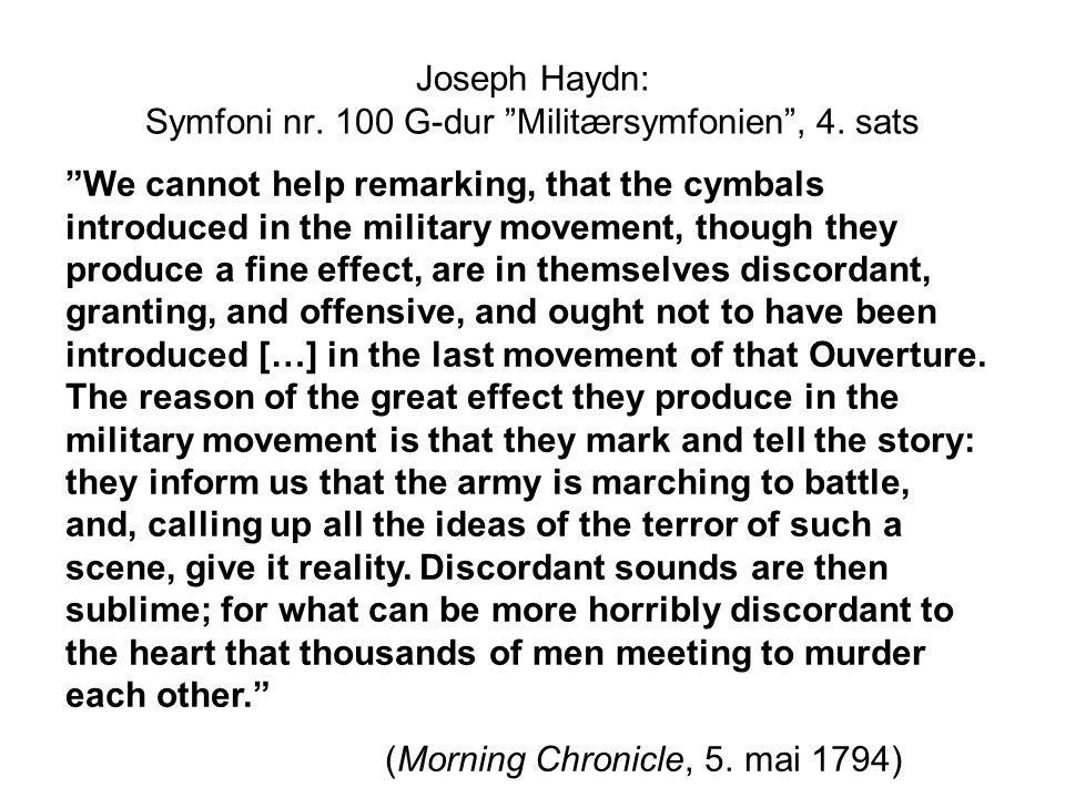 "Joseph Haydn: Symfoni nr. 100 G-dur ""Militærsymfonien"", 4. sats ""We cannot help remarking, that the cymbals introduced in the military movement, thoug"