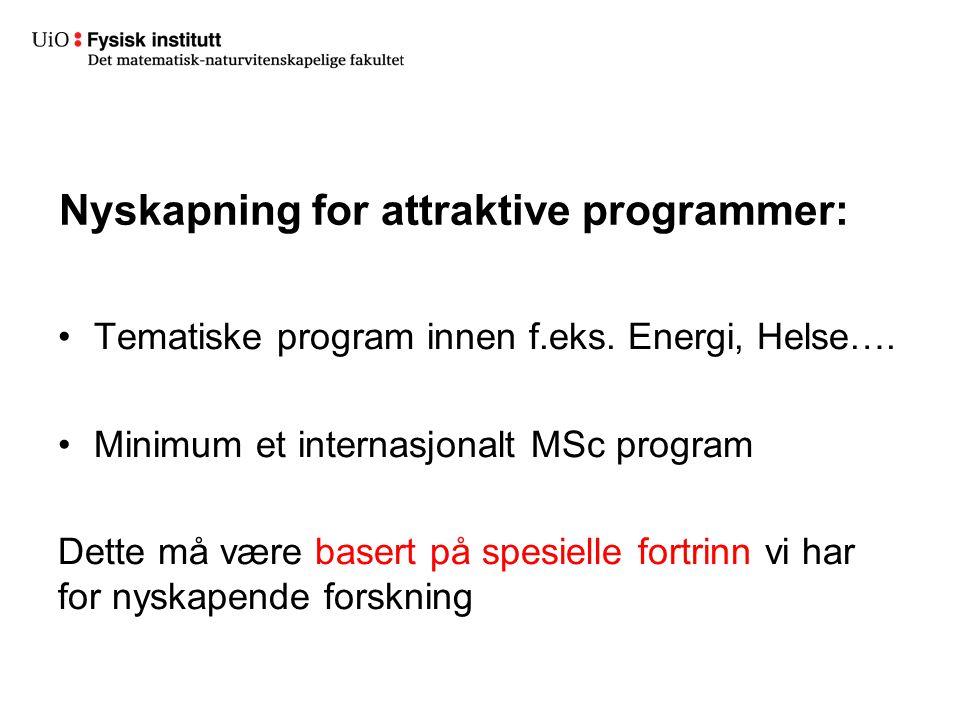 Nyskapning for attraktive programmer: Tematiske program innen f.eks.