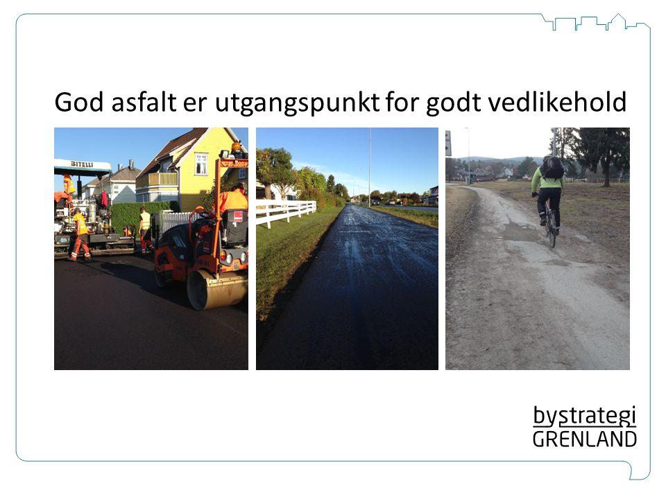 God asfalt er utgangspunkt for godt vedlikehold
