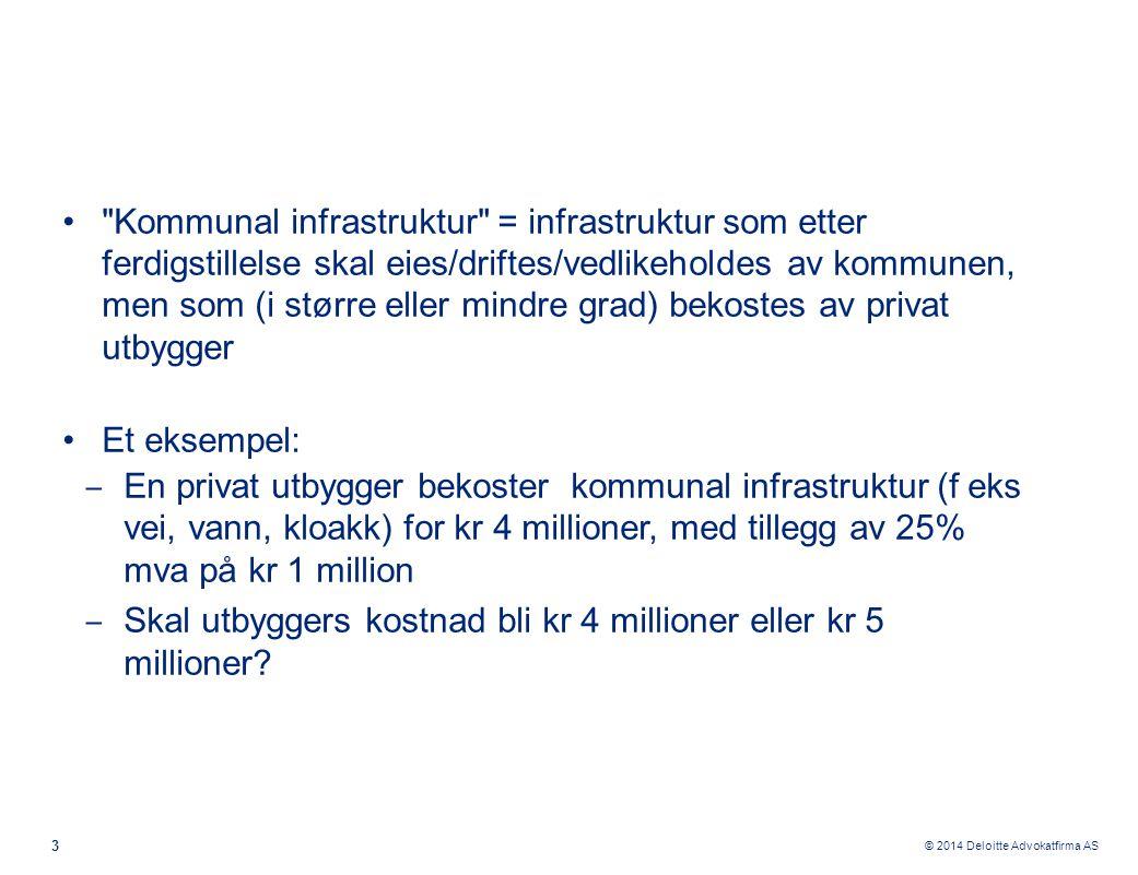 © 2014 Deloitte Advokatfirma AS Helt kort om avgiftssystemet, samt om særlig relevante avgiftsregler 4