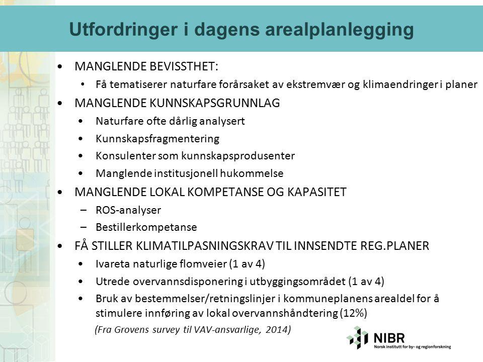 Utfordringene i arealplanlegging MANGLENDE BEVISSTHET: Få tematiserer naturfare forårsaket av ekstremvær og klimaendringer i planer MANGLENDE KUNNSKAP