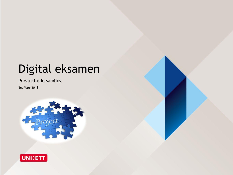 Digital eksamen Prosjektledersamling 26. Mars 2015
