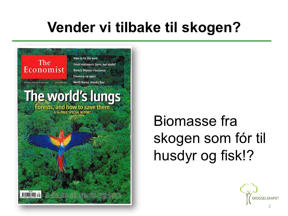Vender vi tilbake til skogen? 2 Biomasse fra skogen som fór til husdyr og fisk!?