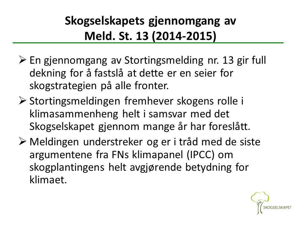 Skogselskapets gjennomgang av Meld.St. 13 (2014-2015)  En gjennomgang av Stortingsmelding nr.