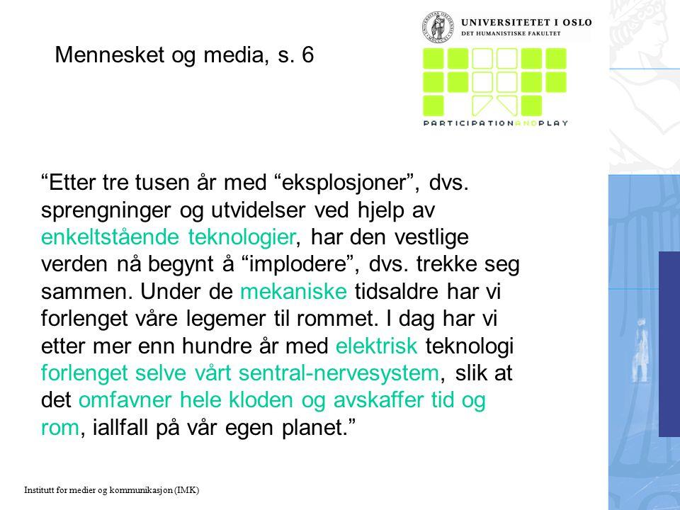 Institutt for medier og kommunikasjon (IMK) Mennesket og media, s.