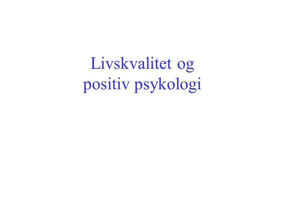Livskvalitet og positiv psykologi