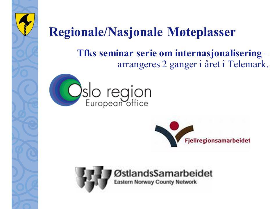 Regionale/Nasjonale Møteplasser Tfks seminar serie om internasjonalisering – arrangeres 2 ganger i året i Telemark.
