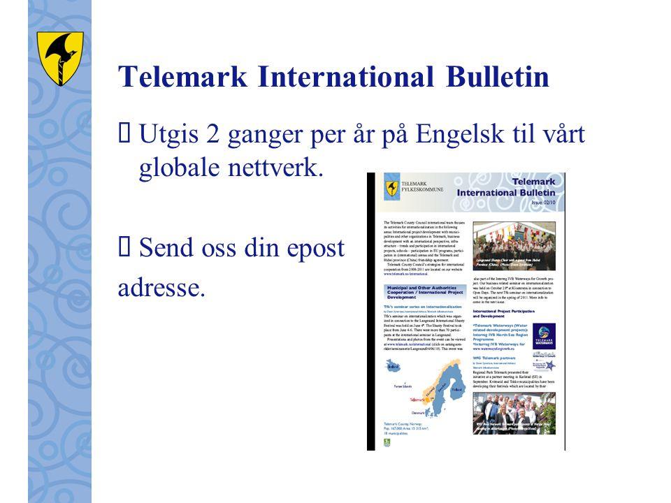 Telemark International Bulletin  Utgis 2 ganger per år på Engelsk til vårt globale nettverk.