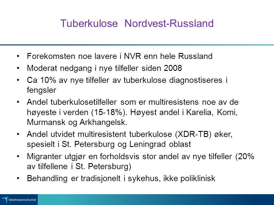 Tuberkulose Nordvest-Russland Forekomsten noe lavere i NVR enn hele Russland Moderat nedgang i nye tilfeller siden 2008 Ca 10% av nye tilfeller av tuberkulose diagnostiseres i fengsler Andel tuberkulosetilfeller som er multiresistens noe av de høyeste i verden (15-18%).
