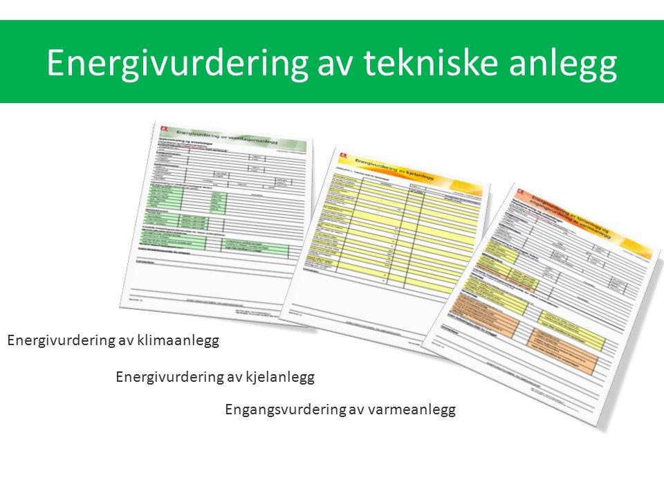Energivurdering av kjelanlegg Engangsvurdering av varmeanlegg Energivurdering av klimaanlegg Energivurdering av tekniske anlegg