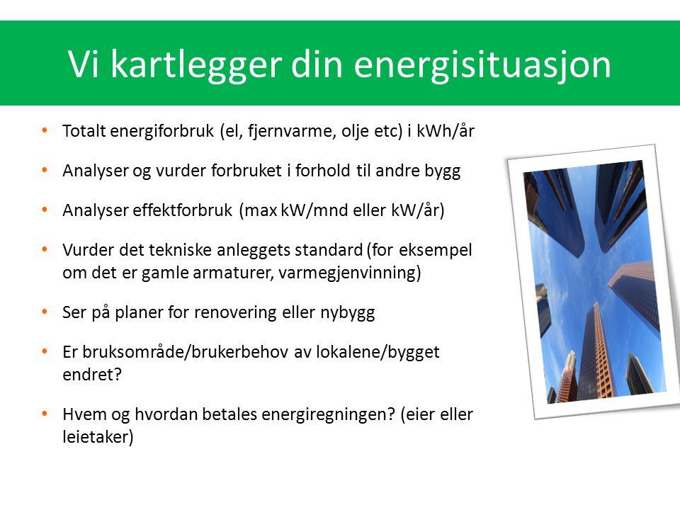 Totalt energiforbruk (el, fjernvarme, olje etc) i kWh/år Analyser og vurder forbruket i forhold til andre bygg Analyser effektforbruk (max kW/mnd elle