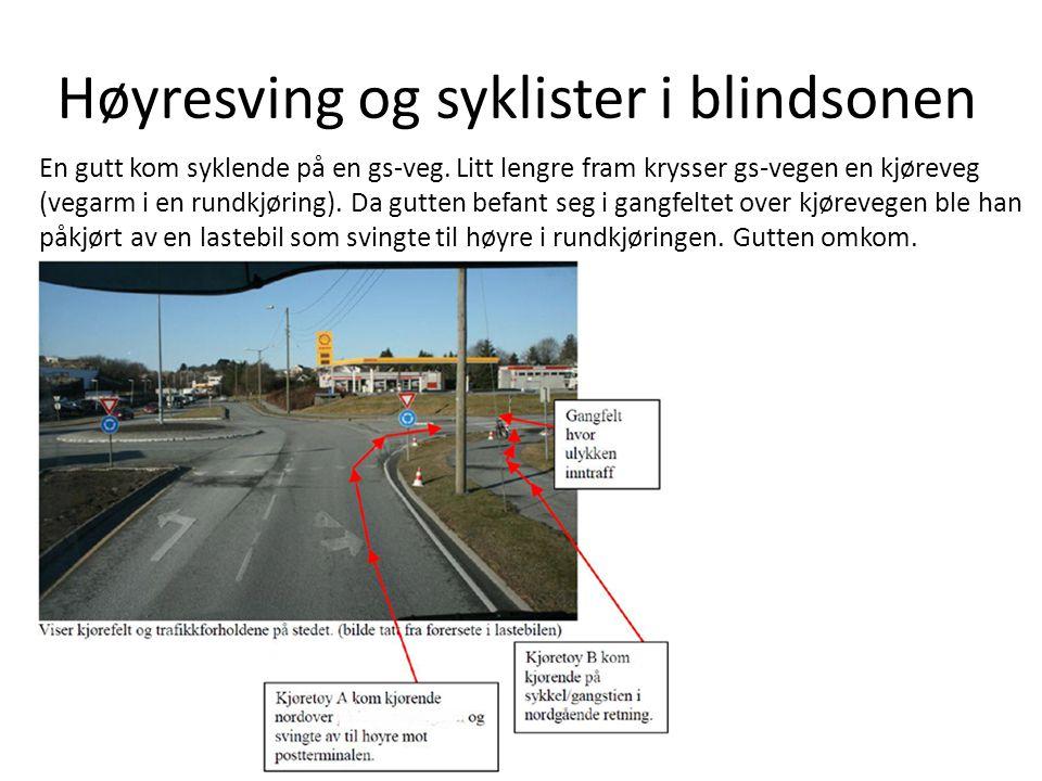 Høyresving og syklister i blindsonen En gutt kom syklende på en gs-veg. Litt lengre fram krysser gs-vegen en kjøreveg (vegarm i en rundkjøring). Da gu