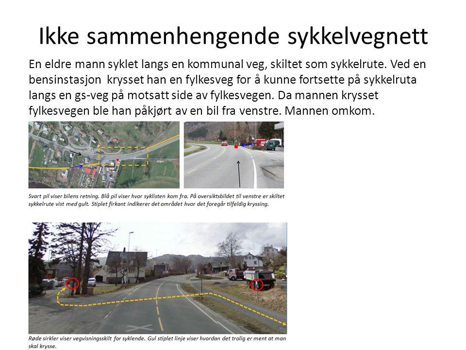 Ikke sammenhengende sykkelvegnett En eldre mann syklet langs en kommunal veg, skiltet som sykkelrute. Ved en bensinstasjon krysset han en fylkesveg fo