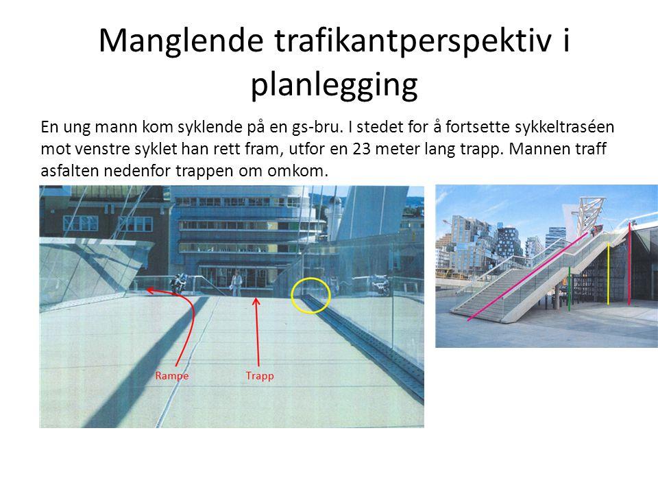 Manglende trafikantperspektiv i planlegging En ung mann kom syklende på en gs-bru. I stedet for å fortsette sykkeltraséen mot venstre syklet han rett