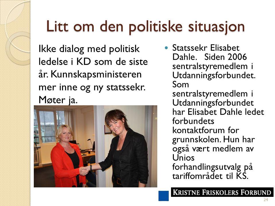 Litt om den politiske situasjon Statssekr Elisabet Dahle.