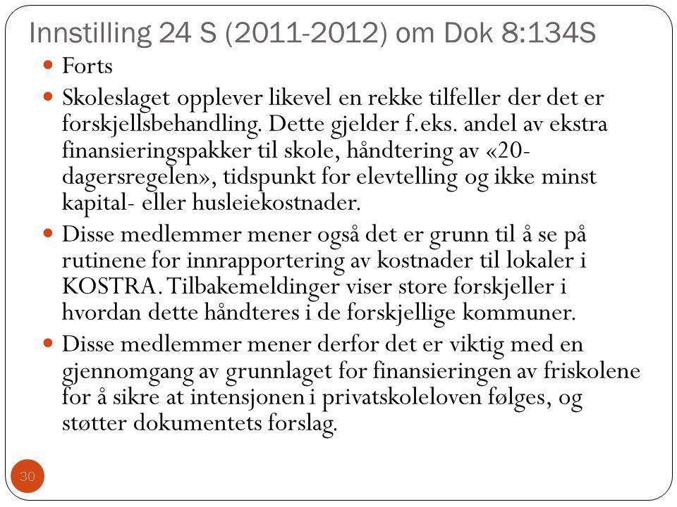 Innstilling 24 S (2011-2012) om Dok 8:134S 30 Forts Skoleslaget opplever likevel en rekke tilfeller der det er forskjellsbehandling.