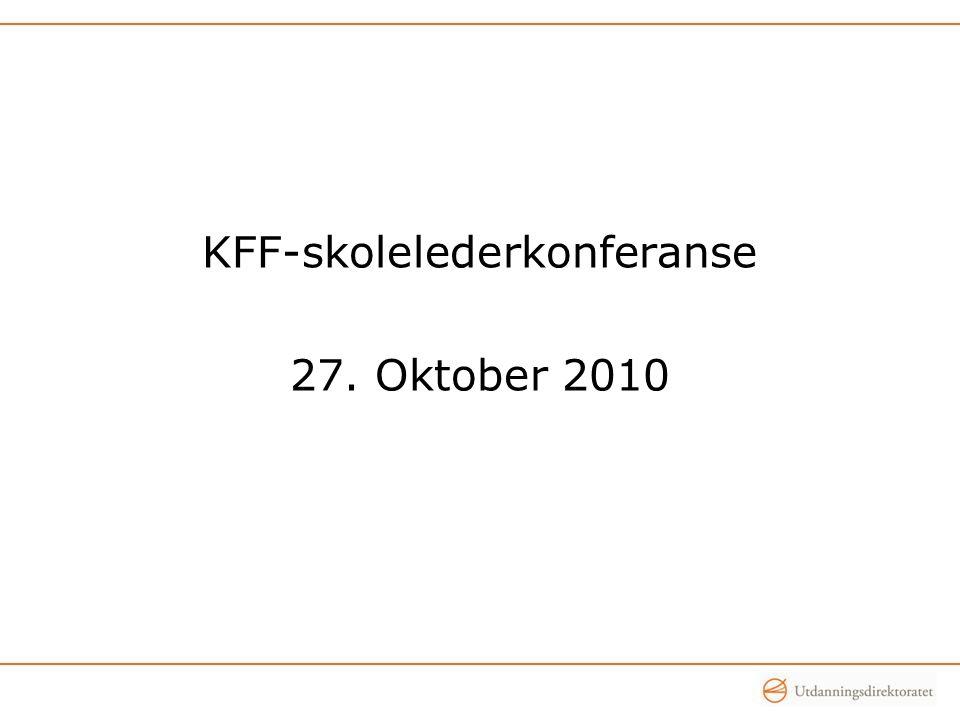 KFF-skolelederkonferanse 27. Oktober 2010