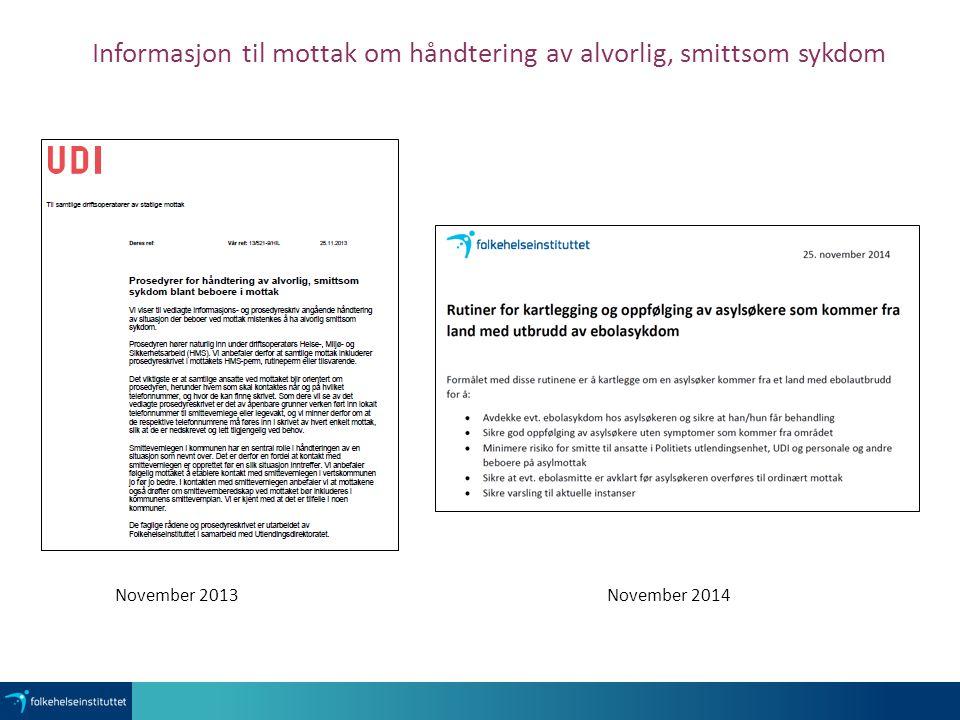 November 2013November 2014 Informasjon til mottak om håndtering av alvorlig, smittsom sykdom