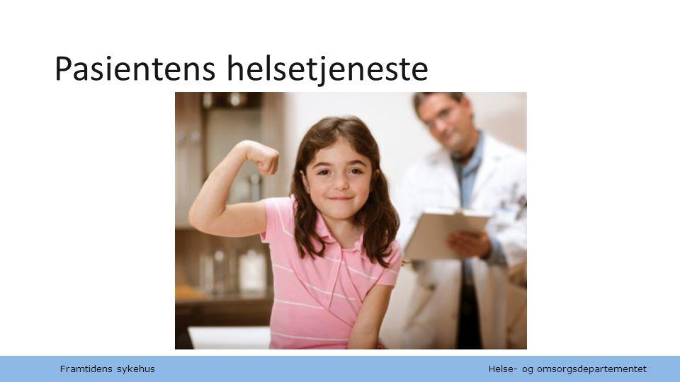 Helse- og omsorgsdepartementet Norsk mal: to innholdsdeler / sammenlikning Pasientens helsetjeneste Framtidens sykehus
