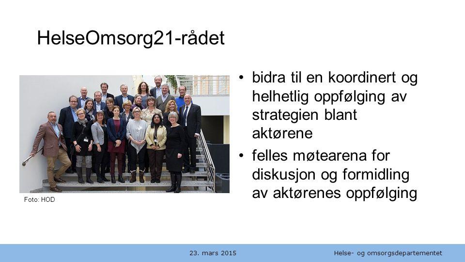 Helse- og omsorgsdepartementet Norsk mal: to innholdsdeler / sammenlikning HelseOmsorg21-rådet 23. mars 2015 bidra til en koordinert og helhetlig oppf