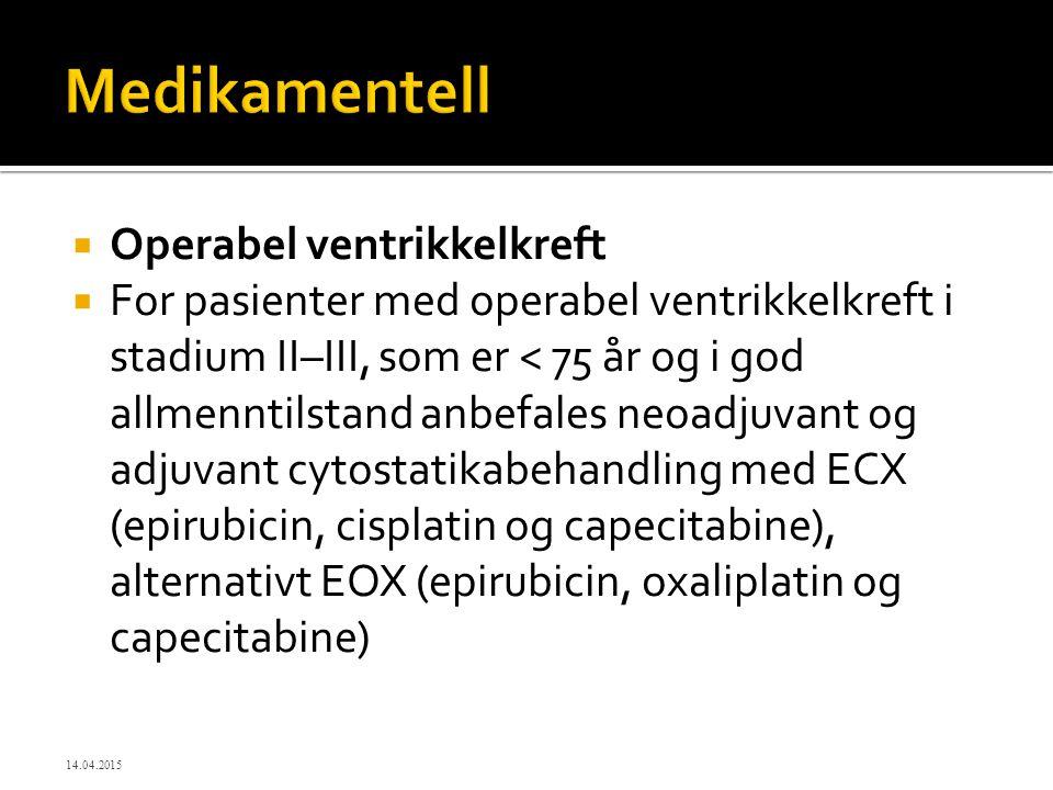  Operabel ventrikkelkreft  For pasienter med operabel ventrikkelkreft i stadium II–III, som er < 75 år og i god allmenntilstand anbefales neoadjuvan