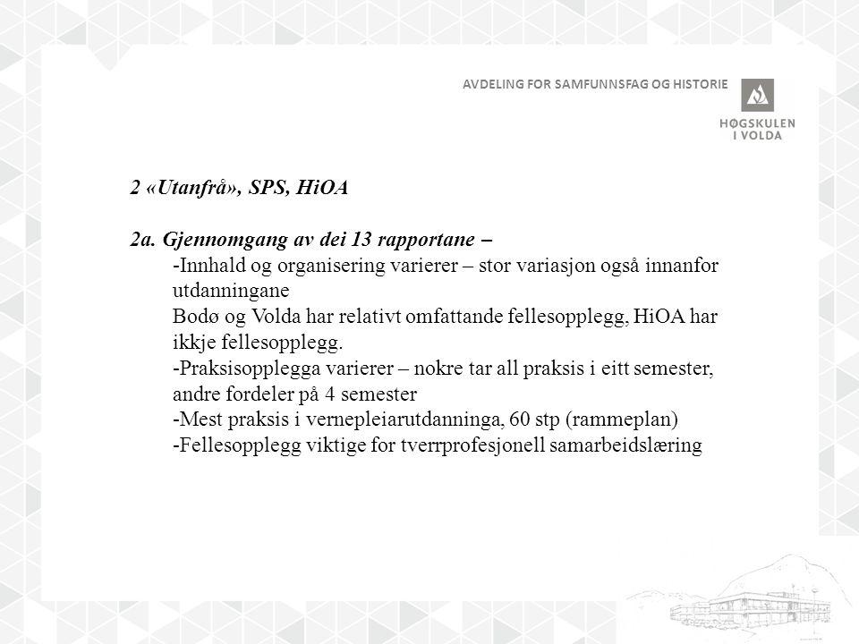 AVDELING FOR SAMFUNNSFAG OG HISTORIE 2 «Utanfrå», SPS, HiOA 2a.