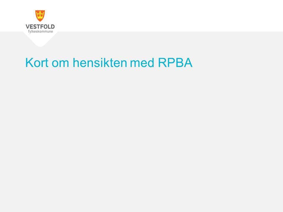 Kort om hensikten med RPBA