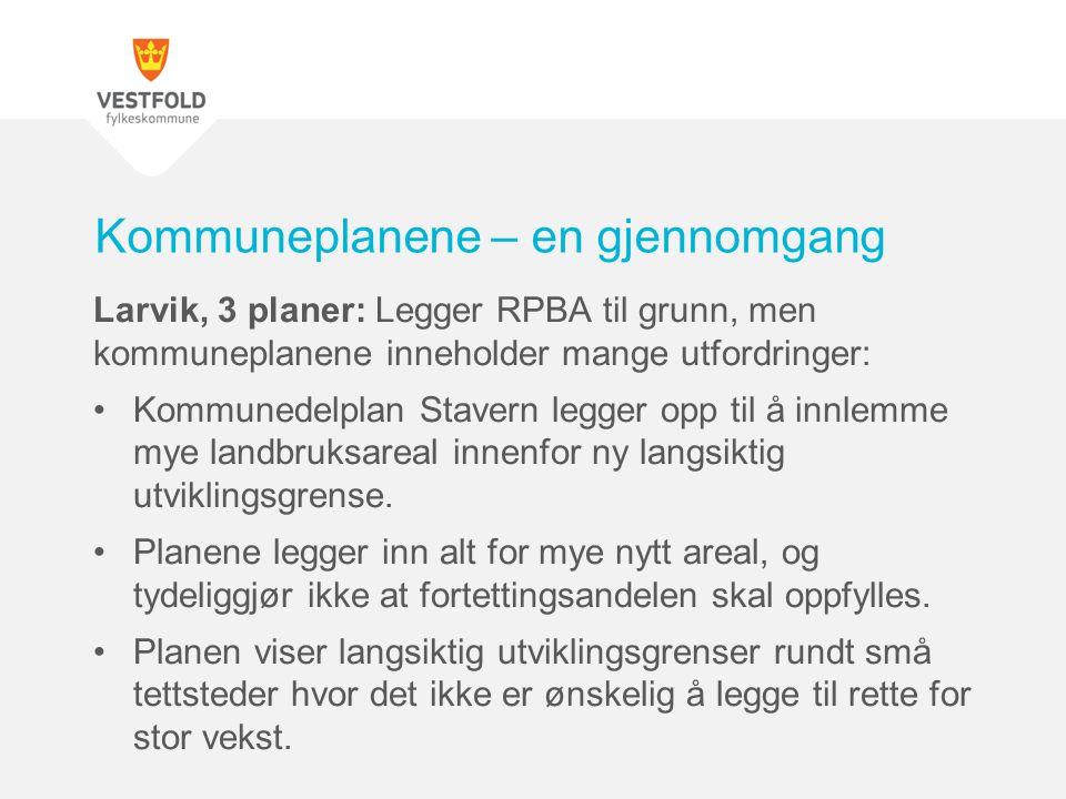 Larvik, 3 planer: Legger RPBA til grunn, men kommuneplanene inneholder mange utfordringer: Kommunedelplan Stavern legger opp til å innlemme mye landbruksareal innenfor ny langsiktig utviklingsgrense.