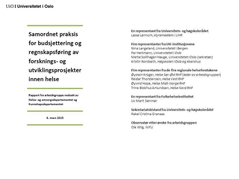 En representant fra Universitets- og høgskolerådet Lasse Lønnum, styremedlem i UHR Fire representanter fra UH-institusjonene Nina Langeland, Universitetet i Bergen Per Heitmann, Universitetet i Oslo Mette Sollihagen Hauge, Universitetet i Oslo (sekretær) Kristin Nordseth, Høgskolen i Oslo og Akershus Fire representanter fra de fire regionale helseforetakene Øystein Krüger, Helse Sør-Øst RHF (leder av arbeidsgruppen) Reidar Thorstensen, Helse Vest RHF Øyvind Hope, Helse Midt-Norge RHF Trine Blokhus Amundsen, Helse Nord RHF En representant fra Folkehelseinstituttet Liv Marit Sønmør Sekretariatsbistand fra Universitets- og høgskolerådet Rakel Cristina Granaas Observatør etter ønske fra arbeidsgruppen Ole Wiig, NIFU