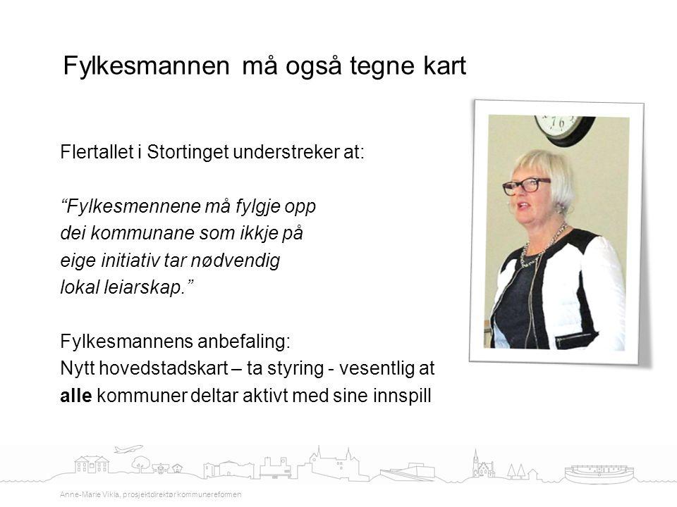 """Flertallet i Stortinget understreker at: """"Fylkesmennene må fylgje opp dei kommunane som ikkje på eige initiativ tar nødvendig lokal leiarskap."""" Fylkes"""
