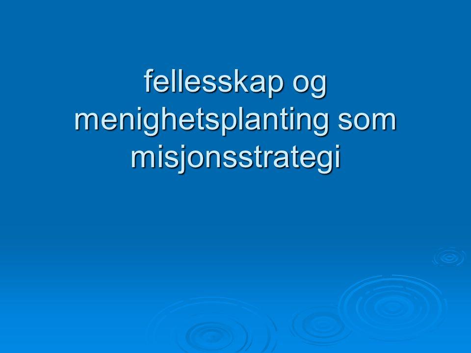 fellesskap og menighetsplanting som misjonsstrategi