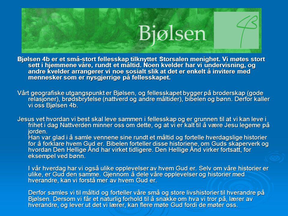 Bjølsen 4b er et små-stort fellesskap tilknyttet Storsalen menighet.