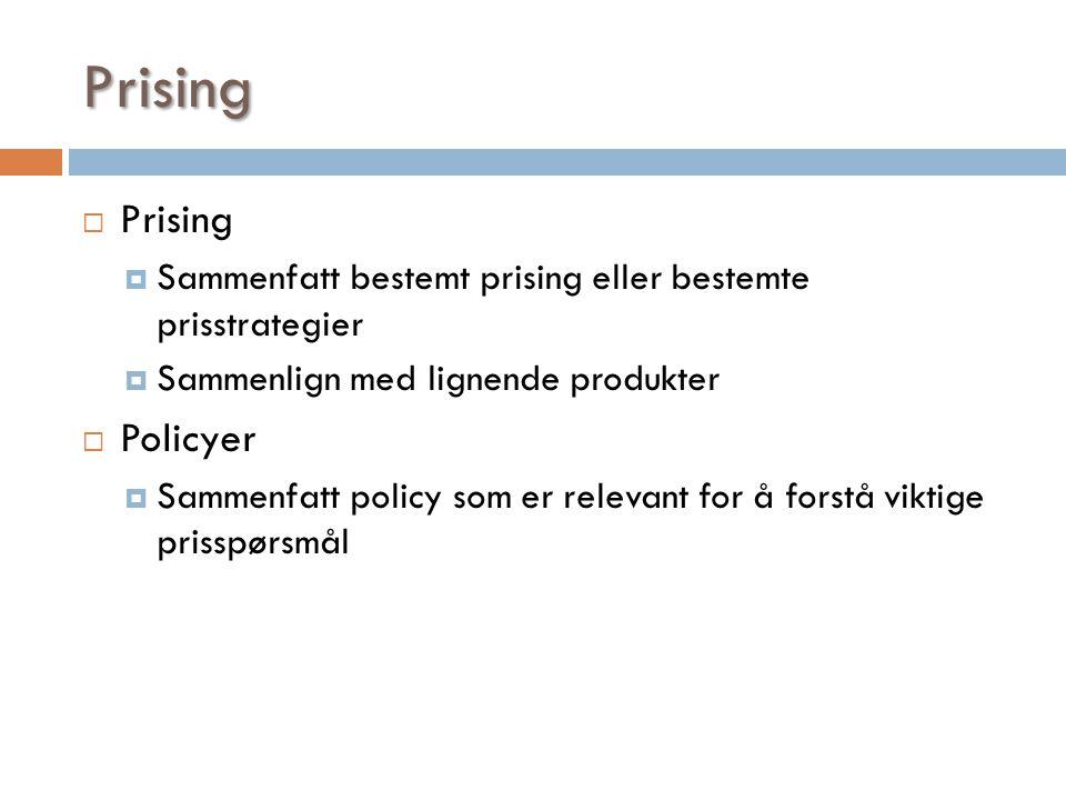 Prising  Prising  Sammenfatt bestemt prising eller bestemte prisstrategier  Sammenlign med lignende produkter  Policyer  Sammenfatt policy som er